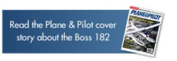 Read the Plane & Pilot cover story about the Boss 182